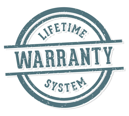 Lifetime System Warranty